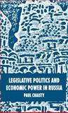 Legislative Politics and Economic Power in Russia, Chaisty, Paul, 1403945799