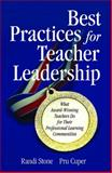Best Practices for Teacher Leadership : What Award-Winning Teachers Do for Their Professional Learning Communities, Stone, Randi and Cuper, Prudence H., 1412915791
