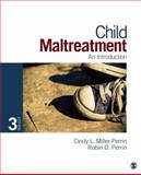 Child Maltreatment : An Introduction, Miller-Perrin, Cindy L. and Perrin, Robin D. (Dale), 1452205795