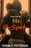 They Call Me Mr. G-Spot, Teresa Patterson, 1482385791