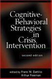 Cognitive-Behavioral Strategies in Crisis Intervention, Second Edition, Arthur Freeman, 1572305797