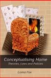 Conceptualising Home : Theories, Laws and Policies, Fox, Lorna, 1841135798