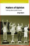 Matters of Opinion : Talking about Public Issues, Myers, Greg, 0521075793