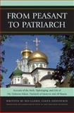 From Peasant to Patriarch : Account of the Birth, Upbringing, and Life of His Holiness Nikon, Patriarch of Moscow and All Russia, Shusherin, Ivan Kornilevich, 0739115790