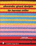 Alexander Girard Designs for Herman Miller, Leslie A. Pina, 076431579X