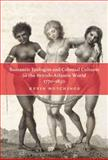 Romantic Ecologies and Colonial Cultures in the British Atlantic World, 1770-1850, Hutchings, Kevin D., 0773535799