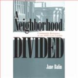 A Neighborhood Divided, Jane Balin, 0801485797
