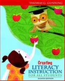 Creating Literacy Instruction for All Students, Thomas G. Gunning, 0132685795