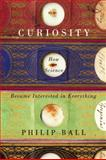 Curiosity, Philip Ball, 022604579X