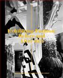 Exhibiting Fashion, Judith Clark and Amy de la Haye, 0300125798