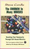 The Church in Many Houses : Reaching Your Community Through Cell-Based Ministry, Cordle, Steve, 068732579X