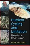 Nutrient Cycling and Limitation - Hawai'I As a Model System, Vitousek, Peter Morrison, 0691115796