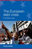 The European Debt Crisis : The Greek Case, Simitis, Costas, 0719095794