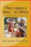 Once upon a Time - in Africa, Richard Denham, 1495235793