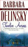 Twelve Across, Barbara Delinsky, 1551665794