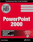 MOUS PowerPoint 2000 Exam Prep : The Most Comprehensive, Interactive and Visual Microsoft Certification Study Guide on Microsoft PowerPoint 2000, Beskeen, David W., 1576105792