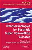 Nanotechnologies for Synthetic Super Non Wetting Surfaces, Senez and Renaud, Dufour, 1848215797