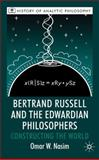 Bertrand Russell and the Edwardian Philosophers : Constructing the World, Nasim, Omar, 0230205798