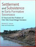 Settlement and Subsistence in Early Formative Soconusco : El Varal and the Problem of Inter-Site Assemblage Variation, , 193174579X