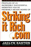 Strikingitrich.com : Profiles of 23 Incredibly Successful Websites You've Probably Never Heard Of, Easton, Jaclyn, 0071355790