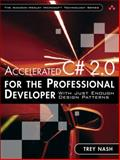 Accelerated C# 2. 0 for the Professional Developer : With Just Enough Design Patterns, Nash, Trey, 0321375793