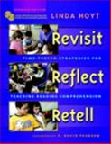 Revisit, Reflect, Retell, Updated Edition : Time-Tested Strategies for Teaching Reading Comprehension, Hoyt, Linda, 0325025797