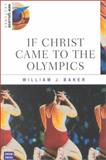 If Christ Came to the Olympics 9780868405797