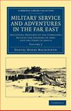 Military Service and Adventures in the Far East : Including Sketches of the Campaigns Against the Afghans in 1839, and the Sikhs in 1845-6, Mackinnon, Daniel Henry, 1108045790