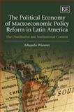 The Political Economy of Macroeconomic Policy Reform in Latin America : The Distributive and Institutional Context, Wiesner, Eduardo, 1847205798