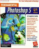Fundamental Photoshop 5 : A Complete Guide, Greenberg, Adele Droblas and Greenberg, Seth, 0078825792