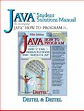 Java Student Solutions Manual to Accompany Java : How to Program, Deitel, Harvey M. and Deitel, Paul J., 013142579X