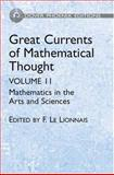 Great Currents of Mathematical Thought Vol. II : Marthematics in the Arts and Sciences, Le Lionnais, Francois, 0486495795