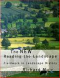 The New Reading the Landscape : Fieldwork in Landscape History, Muir, Richard, 0859895793