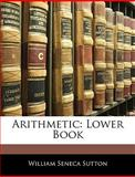 Arithmetic, William Seneca Sutton, 1143825799