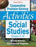 Cooperative Problem-Solving Activities for Social Studies, Grades 6-12, Hickman, Michael and Wigginton, Erin O'Donnell, 1412965799