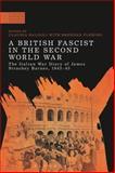 A British Fascist in the Second World War : The Italian War Diary of James Strachey Barnes, 1943-45, , 1472505794