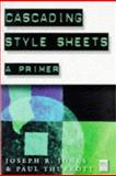 Cascading Style Sheets : A Primer, Thurrott, Paul B. and Jones, Joseph R., 1558285792