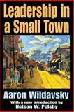 Leadership in a Small Town, Wildavsky, Aaron B., 0765805790