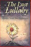The Last Lullaby : Poetry from the Holocaust, , 081560579X