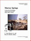Murray Springs : A Clovis Site with Multiple Activity Areas in the San Pedro Valley, Arizona, Haynes, C. Vance, Jr. and Huckell, Bruce B., 081652579X