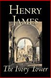 The Ivory Tower, James, Henry, 1598185799