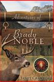 Adventures of Brady Noble, Janet Crawford, 1607915790