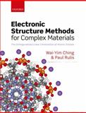 Electronic Structure Methods for Complex Materials : The orthogonalized linear combination of atomic Orbitals, Ching, Wai-Yim and Rulis, Paul, 0199575800