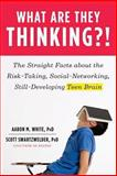 What Are They Thinking?!, Aaron M. White and Scott Swartzwelder, 0393065804
