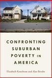 Confronting Suburban Poverty in America, Kneebone, Elizabeth and Berube, Alan, 0815725809