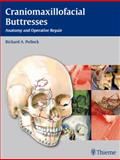 Craniomaxillofacial Buttresses : Anatomy and Operative Repair, Pollock, Richard A., 160406580X