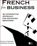 French for Business : An Integrative Approach for Advanced Beginners, Richards, Sylvie L. F. and Van Hooff, Dominique, 0070525803
