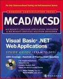 MCAD/MCSD Visual Basic(r) . Net(tm) Web Applications : (Exam 70-305), Cassidy, Wayne and Shapton, David K., 0072125802