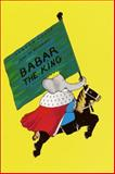 Babar the King, Jean de Brunhoff, 0394805801