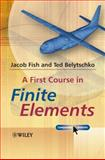 A First Course in Finite Elements, Jacob Fish and Ted Belytschko, 0470035803